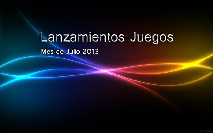 Lanzamiento de Juegos Julio de 2013