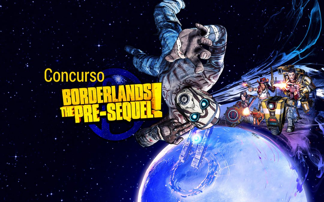 Concurso Borderlands: The Pre-Sequel