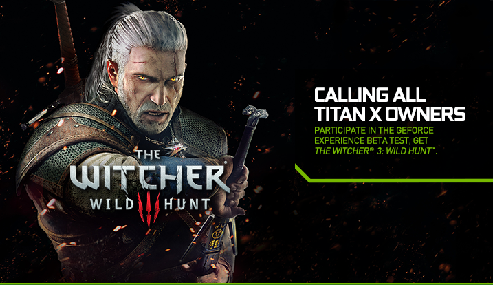 ¿Tienes una GTX TITAN-X? Nvidia te regala The Witcher 3: Wild Hunt