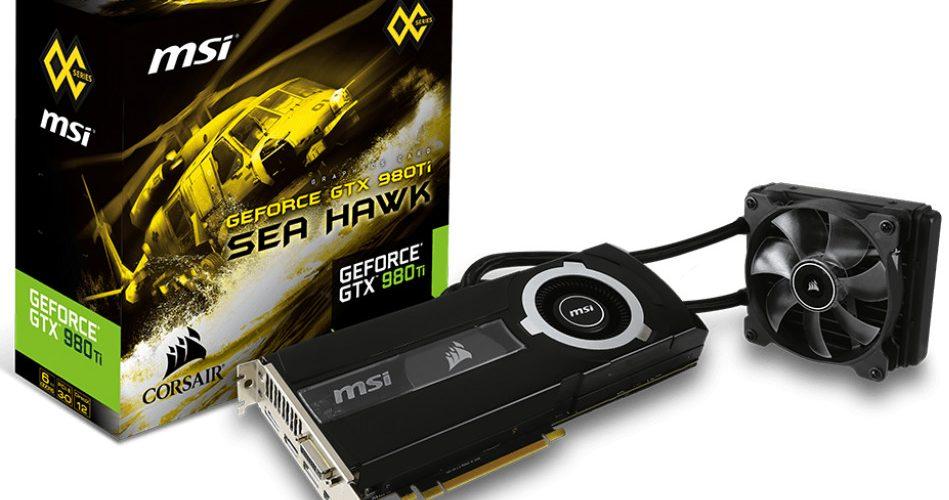 MSI y Corsair anuncian la gráfica GeForce GTX 980 Ti Sea Hawk