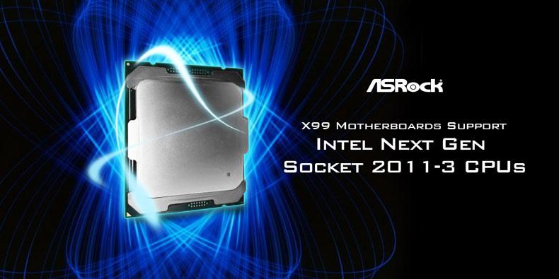 Las placas base de ASRock X99 soportan los CPUs Intel Next Gen Socket 2011-3
