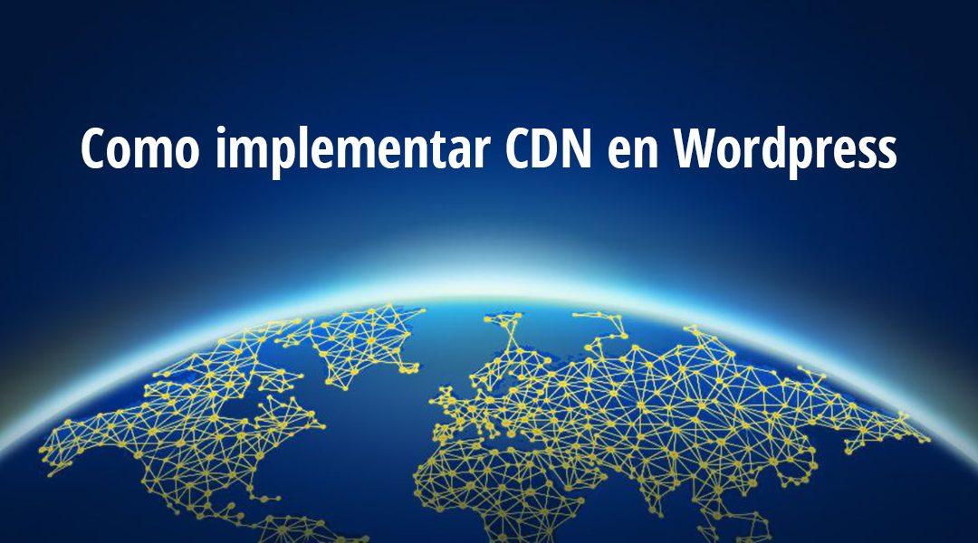 Cómo usar CDN en tu sitio WordPress